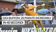 Gigi Buffon: 20 parate incredibili in 40 secondi